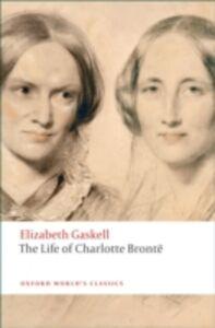 Foto Cover di Life of Charlotte Brontë, Ebook inglese di Elizabeth Gaskell, edito da OUP Oxford