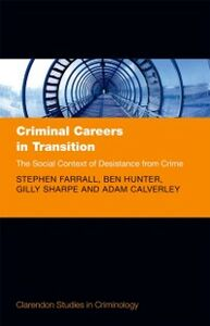 Ebook in inglese Criminal Careers in Transition: The Social Context of Desistance from Crime Calverley, Adam , Farrall, Stephen , Hunter, Ben , Sharpe, Gilly