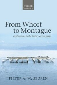Foto Cover di From Whorf to Montague: Explorations in the Theory of Language, Ebook inglese di Pieter A. M. Seuren, edito da OUP Oxford