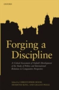 Foto Cover di Forging a Discipline: A Critical Assessment of Oxford's Development of the Study of Politics and International Relations in Comparative Perspective, Ebook inglese di  edito da OUP Oxford