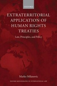Ebook in inglese Extraterritorial Application of Human Rights Treaties: Law, Principles, and Policy Milanovic, Marko