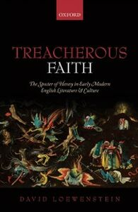 Ebook in inglese Treacherous Faith: The Specter of Heresy in Early Modern English Literature and Culture Loewenstein, David