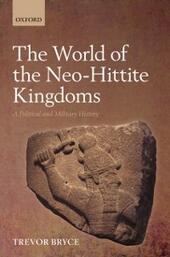 World of The Neo-Hittite Kingdoms: A Political and Military History