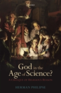 Ebook in inglese God in the Age of Science?: A Critique of Religious Reason Philipse, Herman