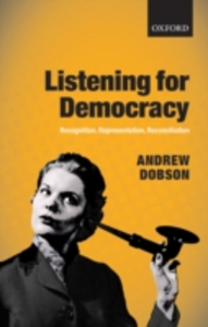 Ebook in inglese Listening for Democracy: Recognition, Representation, Reconciliation Dobson, Andrew