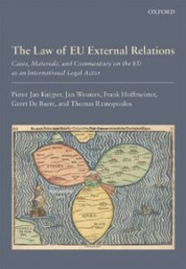Ebook in inglese Law of EU External Relations: Cases, Materials, and Commentary on the EU as an International Legal Actor de Baere, Geert , Hoffmeister, Frank , Kuijper, Pieter Jan , Ramopoulos, Thomas