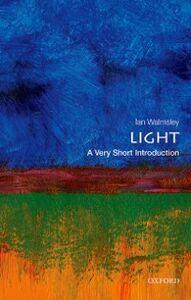 Foto Cover di Light: A Very Short Introduction, Ebook inglese di Ian A. Walmsley, edito da OUP Oxford