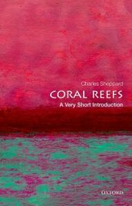 Foto Cover di Coral Reefs: A Very Short Introduction, Ebook inglese di Charles Sheppard, edito da OUP Oxford