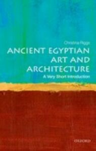 Foto Cover di Ancient Egyptian Art and Architecture: A Very Short Introduction, Ebook inglese di Christina Riggs, edito da OUP Oxford