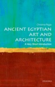 Ebook in inglese Ancient Egyptian Art and Architecture: A Very Short Introduction Riggs, Christina