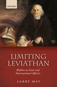 Ebook in inglese Limiting Leviathan: Hobbes on Law and International Affairs May, Larry