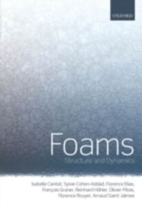 Ebook in inglese Foams: Structure and Dynamics Cantat, Isabelle , Cohen-Addad, Sylvie , Elias, Florence , Graner, Fran&ccedil , ois
