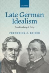 Ebook in inglese Late German Idealism: Trendelenburg and Lotze Beiser, Frederick C.