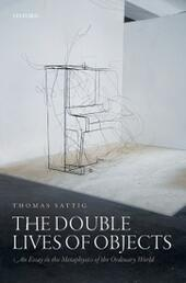 Double Lives of Objects: An Essay in the Metaphysics of the Ordinary World