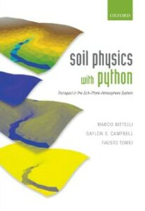 Ebook in inglese Soil Physics with Python: Transport in the Soil-Plant-Atmosphere System Bittelli, Marco , Campbell, Gaylon S. , Tomei, Fausto