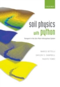 Foto Cover di Soil Physics with Python: Transport in the Soil-Plant-Atmosphere System, Ebook inglese di AA.VV edito da OUP Oxford
