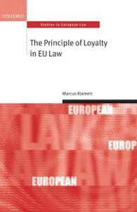Ebook in inglese Principle of Loyalty in EU Law Klamert, Marcus