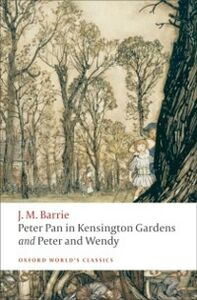 Foto Cover di Peter Pan in Kensington Gardens / Peter and Wendy, Ebook inglese di J. M. Barrie, edito da OUP Oxford