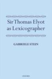 Ebook in inglese Sir Thomas Elyot as Lexicographer Stein, Gabriele