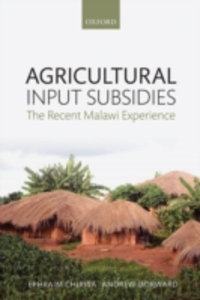 Ebook in inglese Agricultural Input Subsidies: The Recent Malawi Experience Chirwa, Ephraim , Dorward, Andrew