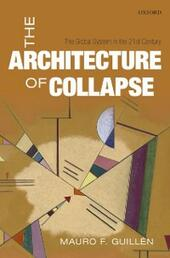 Architecture of Collapse: The Global System in the 21st Century