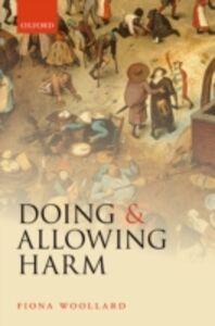 Ebook in inglese Doing and Allowing Harm Woollard, Fiona