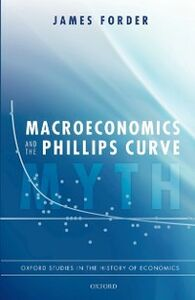 Foto Cover di Macroeconomics and the Phillips Curve Myth, Ebook inglese di James Forder, edito da OUP Oxford