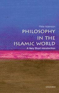 Foto Cover di Philosophy in the Islamic World: A Very Short Introduction, Ebook inglese di Peter Adamson, edito da OUP Oxford