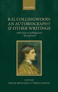 Ebook in inglese R. G. Collingwood: An Autobiography and other writings: with essays on Collingwoods life and work