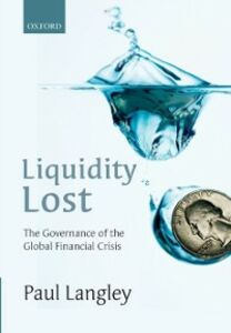 Ebook in inglese Liquidity Lost: The Governance of the Global Financial Crisis Langley, Paul