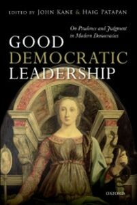 Ebook in inglese Good Democratic Leadership: On Prudence and Judgment in Modern Democracies