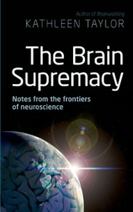 Ebook in inglese Brain Supremacy: Notes from the frontiers of neuroscience Taylor, Kathleen