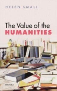 Foto Cover di Value of the Humanities, Ebook inglese di Helen Small, edito da OUP Oxford