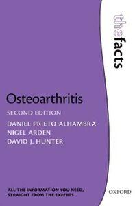 Ebook in inglese Osteoarthritis: The Facts Arden, Nigel , Hunter, David J. , Prieto-Alhambra, Daniel