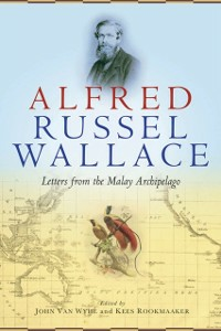 Ebook in inglese Alfred Russel Wallace: Letters from the Malay Archipelago Attenborough, Sir David