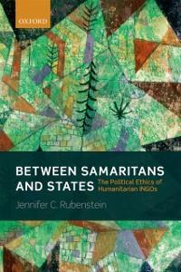 Ebook in inglese Between Samaritans and States: The Political Ethics of Humanitarian INGOs Rubenstein, Jennifer