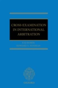 Ebook in inglese Cross-Examination in International Arbitration Hob&eacute , r, Kaj I , Sussman, Howard S.