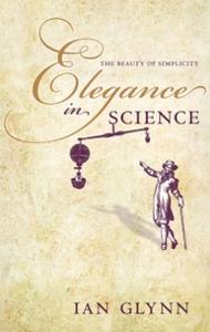 Ebook in inglese Elegance in Science: The beauty of simplicity Glynn, Ian