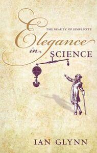 Foto Cover di Elegance in Science: The beauty of simplicity, Ebook inglese di Ian Glynn, edito da OUP Oxford