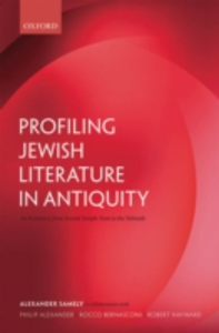 Ebook in inglese Profiling Jewish Literature in Antiquity: An Inventory, from Second Temple Texts to the Talmuds Samely, Alexander