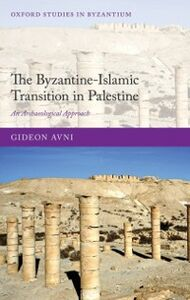 Ebook in inglese Byzantine-Islamic Transition in Palestine: An Archaeological Approach Avni, Gideon