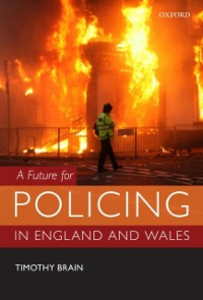 Ebook in inglese Future for Policing in England and Wales Brain, Timothy