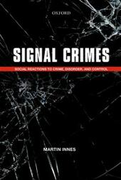 Signal Crimes: Social Reactions to Crime, Disorder, and Control