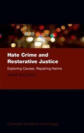 Hate Crime and Restorative Justice: Exploring Causes, Repairing Harms
