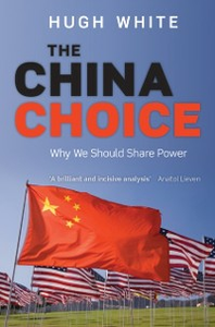 Ebook in inglese China Choice: Why We Should Share Power White, Hugh