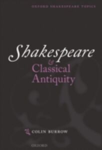 Ebook in inglese Shakespeare and Classical Antiquity Burrow, Colin
