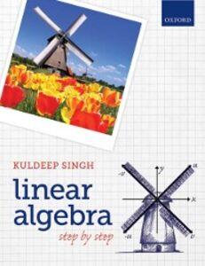 Foto Cover di Linear Algebra: Step by Step, Ebook inglese di Kuldeep Singh, edito da OUP Oxford