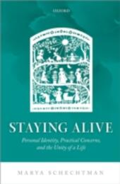 Staying Alive: Personal Identity, Practical Concerns, and the Unity of a Life