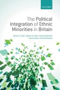 Ebook in inglese Political Integration of Ethnic Minorities in Britain Fisher, Stephen D. , Heath, Anthony F. , Rosenblatt, Gemma , Sanders, David