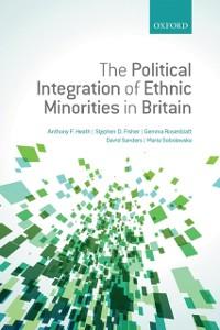 Ebook in inglese Political Integration of Ethnic Minorities in Britain Fisher, Stephen D. , Rosenblatt, Gemma , Sanders, David , Sobolewska, Maria